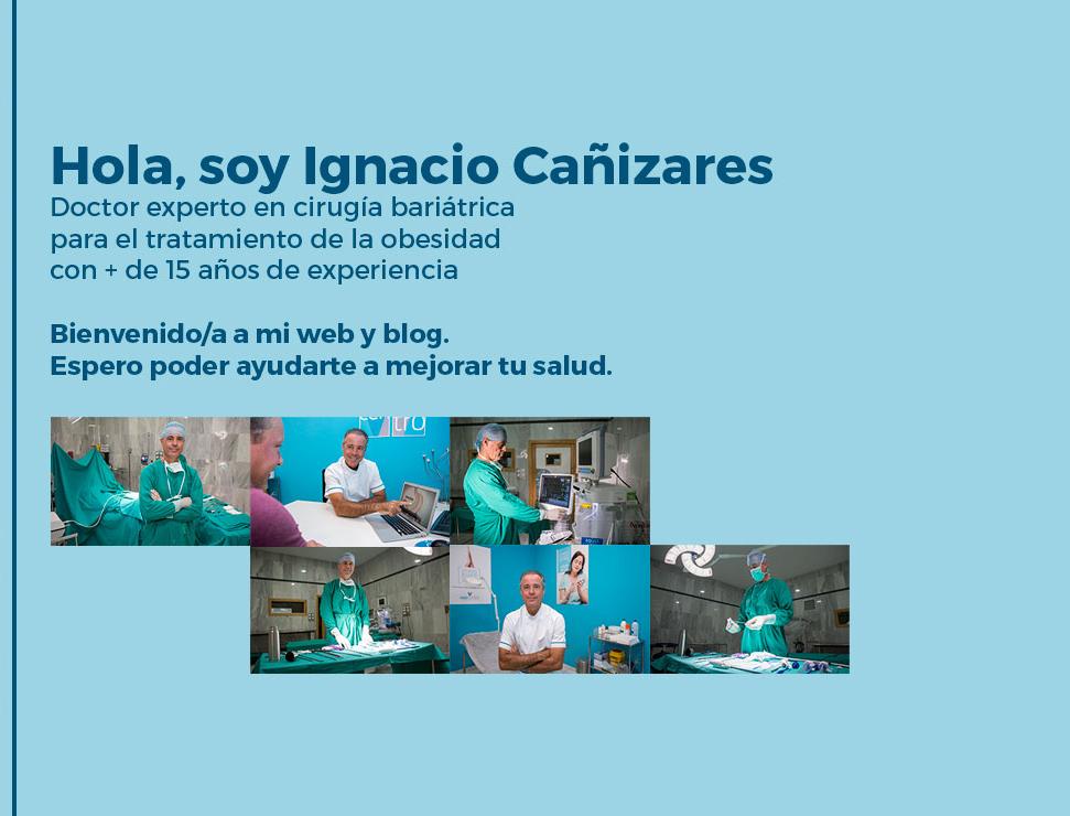 Soy Ignacio Cañizares, experto en cirugía bariátrica para el tratamiento de la obesidad